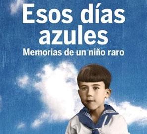 Esos días azules. Memorias de un niño raro, de Sánchez Dragó