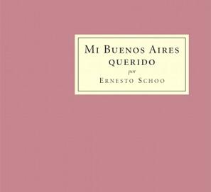 Mi Buenos Aires querido, de Ernesto Schoo, en Cosmópolis Pre-Textos