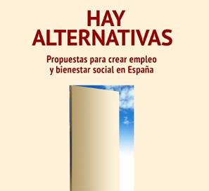 Hay alternativas, Propuestas para crear empleo y bienestar en España