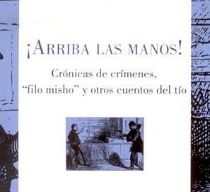 ¡Arriba las manos!, crónicas policiales en América Latina