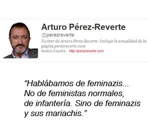Arturo Perez-Reverte y las mujeres feministas