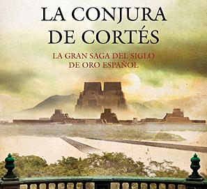 La conjura de Cortés, de Matilde Asensi