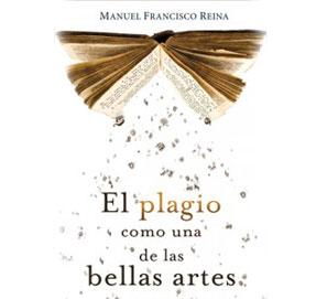 El plagio como bellas artes, de Manuel Francisco Reina