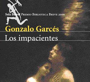 Gonzalo Garcés, premio Biblioteca Breve por Los impacientes