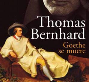 Goethe se muere, relatos de Thomas Bernhard