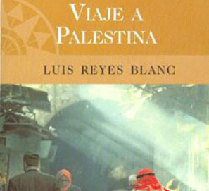 Luis Reyes, premio Grandes Viajeros por Viaje a Palestina