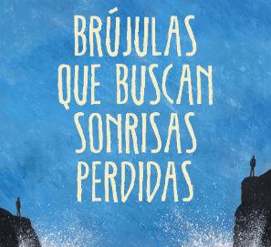 Brújulas que buscan sonrisas perdidas, de Albert Espinosa