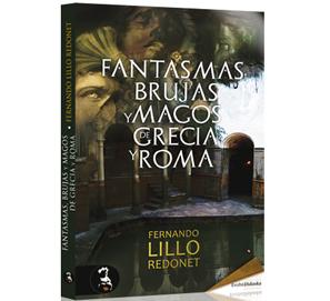 Fantasmas, brujas y magos de Grecia y Roma de Fernando Lillo Redonet