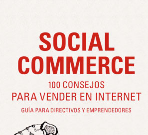 Social Commerce. 100 consejos para vender en Internet