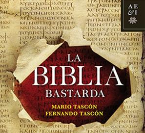 La Biblia Bastarda de Mario y Fernando Tascón