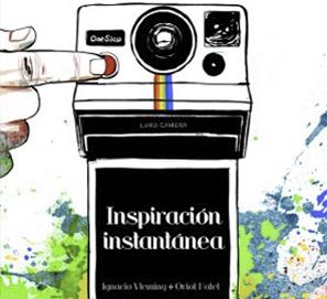 Inspiración instantánea, de Ignacio Vleming y Oriol Malet