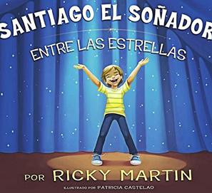 Libro para niños de Ricky Martin Santiago el soñador de estrellas