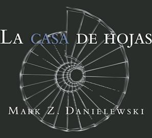 La casa de hojas de Mark Z. Danielewski