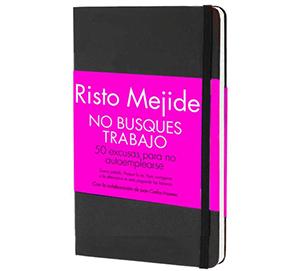 No busques trabajo de Risto Mejide