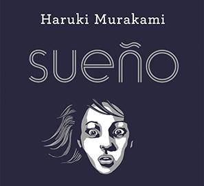 Sueño relato inédito de Haruki Murakami