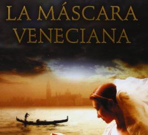 Lee gratis la Máscara Veneciana, de Gloria Codina