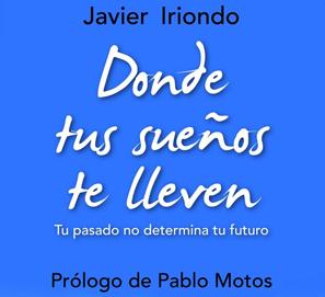 Lee gratis el eBook Donde tus sueños te lleven de Javier Iriondo