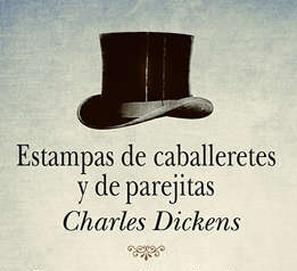 Estampas de caballeretes y de parejitas de Charles Dickens