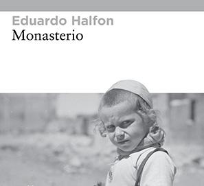 Monasterio de Eduardo Halfon