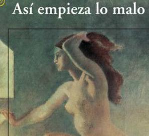 Así empieza lo malo nueva novela de Javier Marías