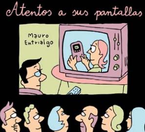 Atentos a sus pantallas de Mauro Entrialgo