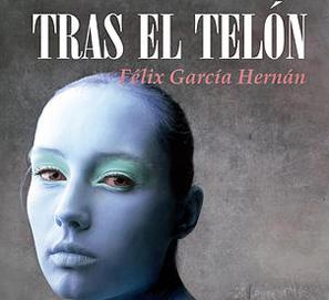 Tras el telón, la primera novela de Félix García Hernán