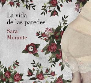 La vida de las paredes, de Sara Morante
