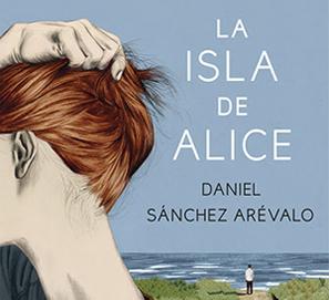 La isla de Alice, de Daniel Sánchez Arévalo