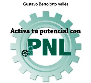Activa tu potencial con PNL, de Gustavo Bertolotto Vallés