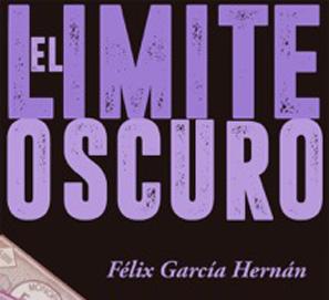 El límite oscuro, la nueva novela de Félix García Hernán