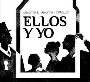 'Ellos y yo', de Jerome K. Jerome e Hittouch