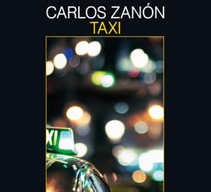 Carlos Zanón publica Taxi, editada por Salamandra