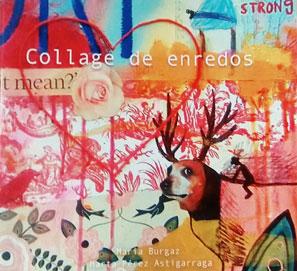 Collage de enredos, de María Burgaz y Marta Pérez Astigarraga