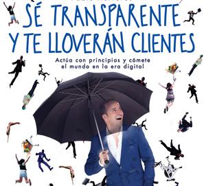 Sé transparente y te lloverán clientes, de Pablo Herreros