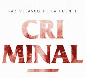 Criminal-mente, la criminología como ciencia, de Paz Velasco
