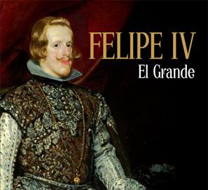 Felipe IV, El Grande; de Alfredo Alvar