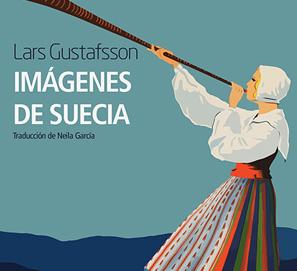 Imágenes de Suecia, de Lars Gustafsson y Agneta Blomqvist.