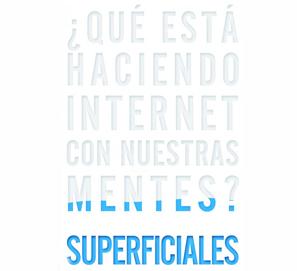 Superficiales Nicholas Carr ¿Qué hace Internet con nuestras mentes?