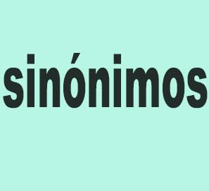 ¿Qué es un sinónimo? Definición y tipos.