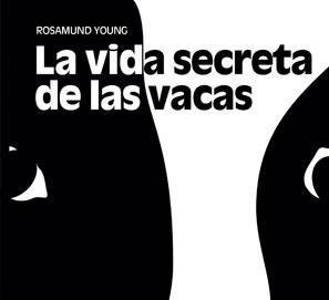 La vida secreta de las vacas, de Rosamund Young