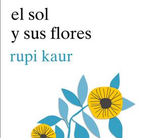 el sol y sus flores, de Rupi Kaur