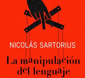 La manipulación del lenguaje, de Nicolás Sartorius