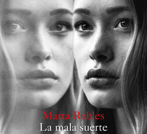 La mala suerte, de Marta Robles