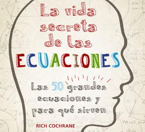 La vida secreta de las ecuaciones, de Rich Cochrane