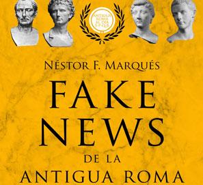 Fake news de la antigua Roma: engaños, propaganda y mentiras