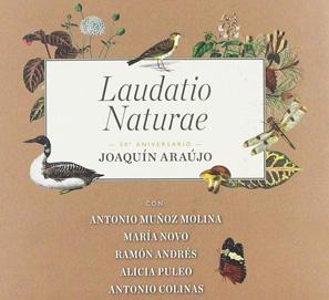 Laudatio Naturae, de Joaquín Araújo