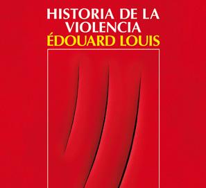 Historia de la violencia, de Édouard Louis