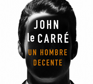 Un hombre decente, de John le Carré