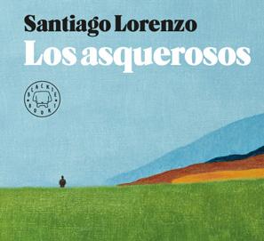Los asquerosos, de Santiago Lorenzo