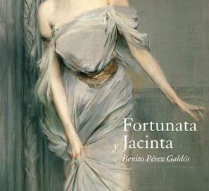 Fortunata y Jacinta, la novela de Benito Pérez Galdós